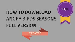 How to download Angry Birds Seasons v3.11 Full version for FREE(UPDATED)