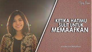 KETIKA HATIMU SULIT UNTUK MEMAAFKAN (Video Motivasi)    Spoken Word   Merry Riana