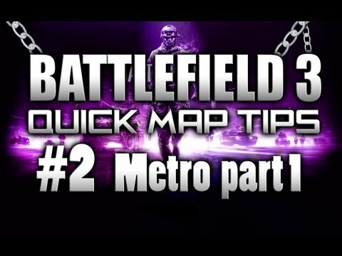 BF3: Quick map tips Ep.2 Metro part 1