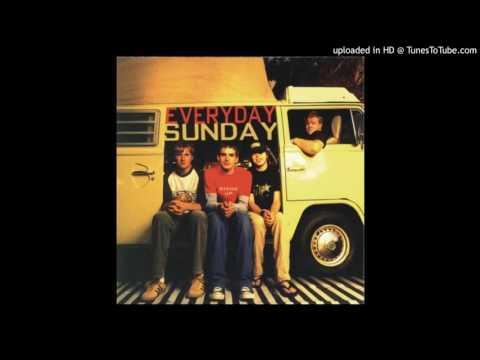 Everyday Sunday - Just A Story