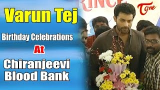 Varun Tej Birthday Celebrations 2017 @ Chiranjeevi Blood Bank