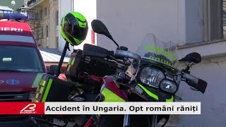 Accident în Ungaria  Opt romani raniți
