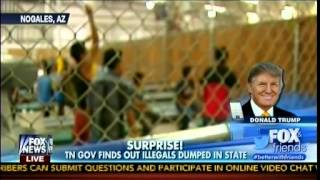Surprise! - Tennessee Governor Finds Out Illegals Dumped In State - Donald Trump - Fox & Friends