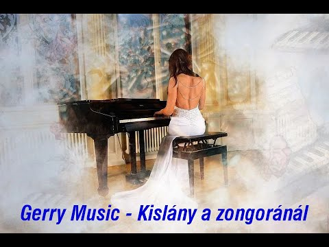 Gerry Music  -  Kislány A Zongoránál (Official Music Video)