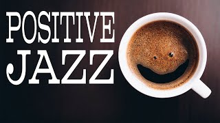 Positive JAZZ - Happy Coffee Bossa JAZZ Playlist For Morning,Work,Study