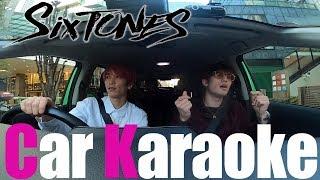SixTONES -Car Karaoke車でカラオケ歌ってみた