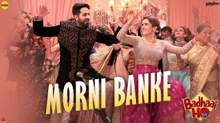 Guru Randhawa Morni Banke Video  Badhaai Ho  Tanis