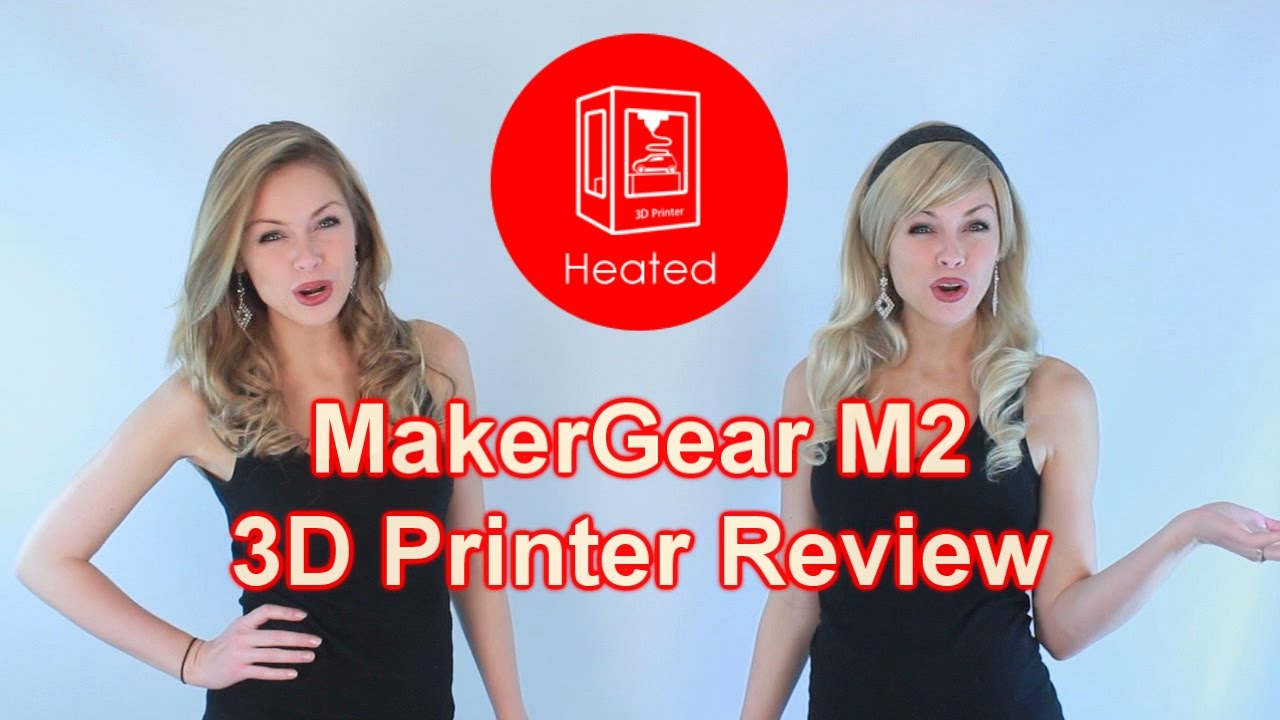 Makergear M2 3d Printer Review On Youtube Youtube