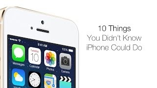 10 Things You Didn't Know iPhone Could Do