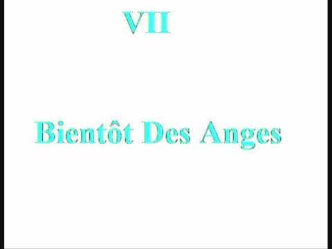 VII - Bientôt des Anges