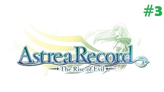 Astrea Record - The Rise of Evil #3 (Full Voiced)