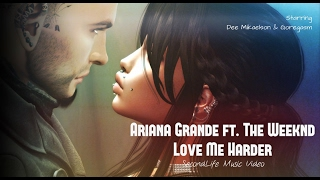 [Secondlife] Ariana Grande ft The Weeknd -  Love Me Harder
