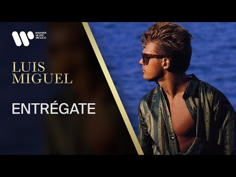 Luis Miguel - Entregate - Video Oficial