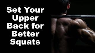 Squat Better...a simple upper back setup trick...squat heavier and with better form.