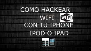 HACKEA WIFI CON TU IPHONE , IPOD O IPAD