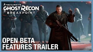 Tom Clancy's Ghost Recon Breakpoint: Open Beta Features Trailer | Ubisoft [NA]