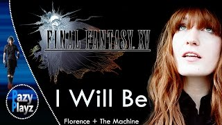 Download Lagu Florence + The Machine- I Will Be || Songs for Final Fantasy XV || Official Soundtrack || Full Song Gratis STAFABAND