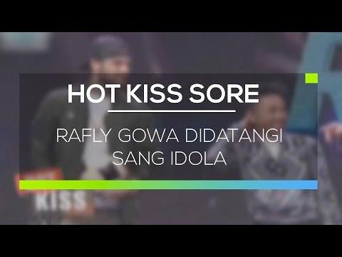 Rafly Gowa Didatangi Sang Idola - Hot Kiss Sore