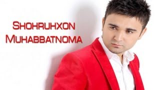 Shohruhxon - Muhabbatnoma