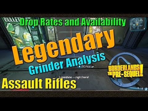 Borderlands the pre sequel grinder analysis legendary assault rifles