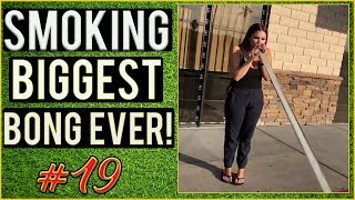 Biggest Bong Ever! WEED FUNNY FAILS AND WTF MOMENTS! #19