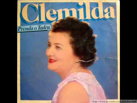 Clemilda - Prenda o Tadeu ( Seu Delegado )