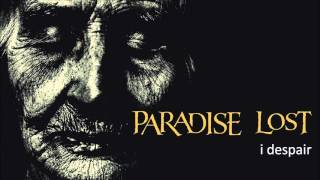 Watch Paradise Lost I Despair video