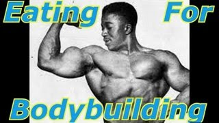 Eating For Bodybuilding - Bodybuilding Tips To Get Big