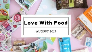 Love With Food Subscription Box Unboxing August 2017