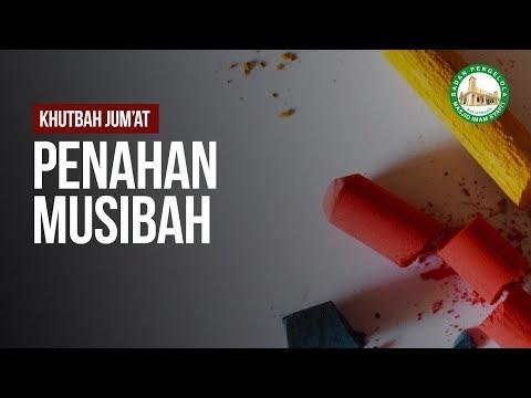 Khutbah jum'at Penahan Musibah Ustadz  Ahmad Zainuddin Al Banjary