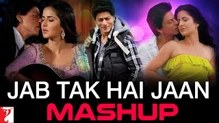 Jab Tak Hai Jaan - Mashup Video song