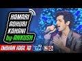 Hamari Adhuri Kahani   Ankush   Indian Idol 10   Neha Kakkar   2018   21 Oct 2018