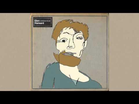 Glen Hansard - Didnt He Ramble