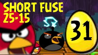 Angry Birds 25-15 Short Fuse 25-15 and Goldenegg Location and Solution
