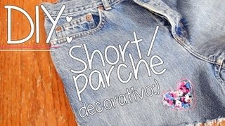 DIY: SHORT / PARCHE DECORATIVO :)♥