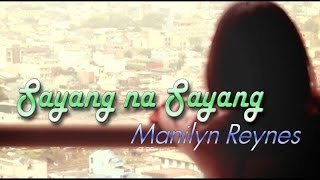 Manilyn Reynes - Sayang na Sayang (Lyric Video)