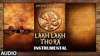 LAKH LAKH THORA Full Song | Mohenjo Daro | Hrithik Roshan, Pooja Hegde | A R Rahman