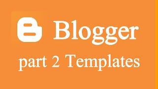 blogger Part 2 การใส่ Template