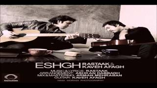 Rastaak & Kaveh Afagh - Eshgh