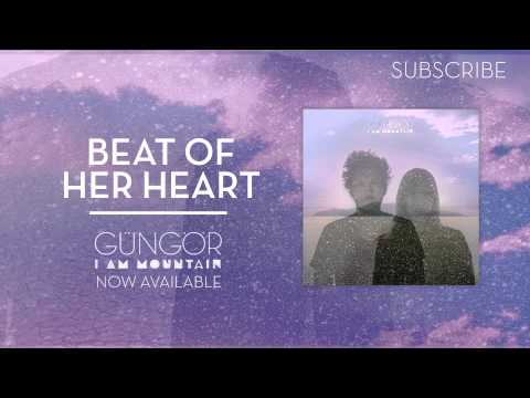 Gungor - The Beat Of Her Heart