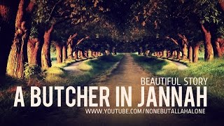 A Butcher In Jannah ┇BEAUTIFUL STORY ᴴᴰ