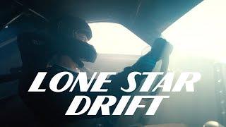 DRIFT LIFE ATX WITH LONE STAR DRIFT