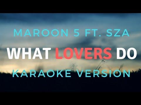 Maroon 5 - What Lovers Do ft. SZA (KARAOKE/INSTRUMENTAL)