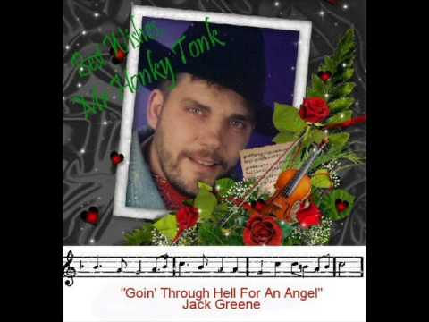 Jack Greene - Going Through Hell For An Angel