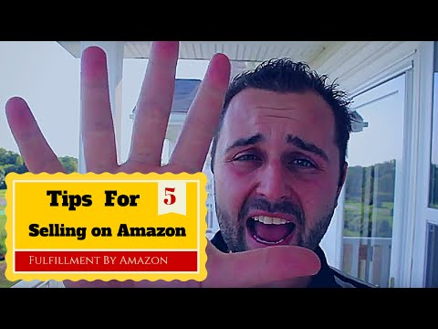 Amazon FBA - 5 Tips For Getting Started Selling on Amazon (Fulfillment By Amazon)