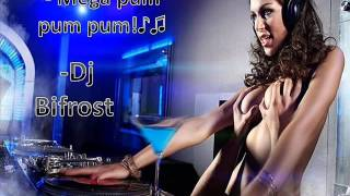 Mega Pum Pum pum ! ♪♫ - Bifrost Remix