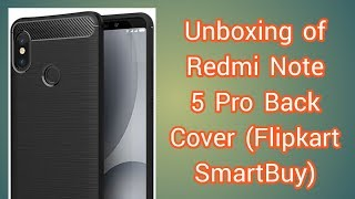Unboxing of Redmi Note 5 Pro Back Cover (By Flipkart SmartBuy)