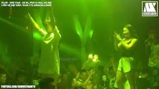 Nonstop 2019 (ĐỘC) - HÍT 1 ĐƯỜNG KE - Klub One 88 Lò Đúc Hà Nội - Kênh Mất Xác