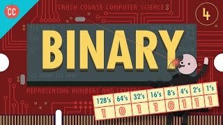 Representing Numbers and Letters with Binary: Crash Course Computer Science #4