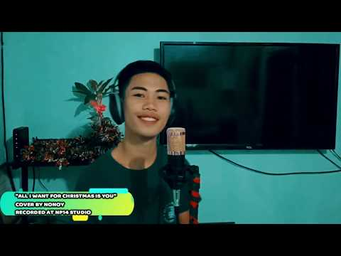 All I Want For Christmas Is You By Mariah Carey (Cover By Nonoy)